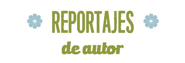 Reportajes de Autor