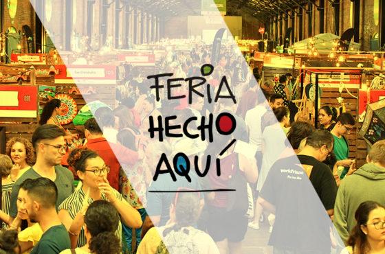Feria Hecho Aquí 2018. Calidad, talento y creatividad